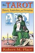Robert M Place - The Tarot: History, Symbolism, and Divination